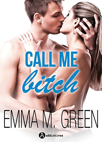 Call me Bitch (l'intégrale) par Emma M. Green