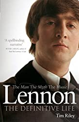 Lennon: The Man, the Myth, the Music - The Definitive Life by Tim Riley (2011-09-29)