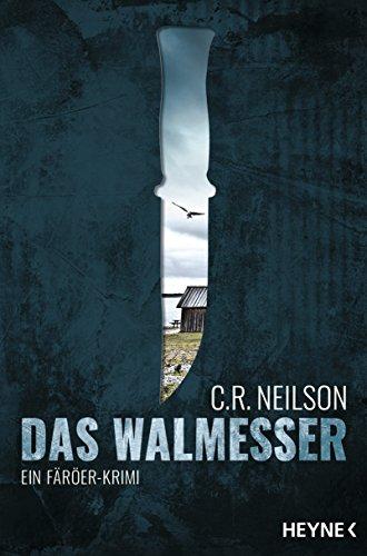 Das Walmesser: Ein Färöer-Krimi von [Neilson, C. R.]