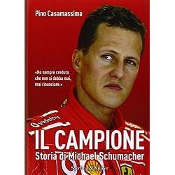 Il campione. Storia di Michael Schumacher