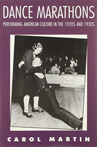 Dance Marathons: Performing American Culture in the 1920s and 1930s (Performance Studies) by Martin, Carol (1994) Paperback