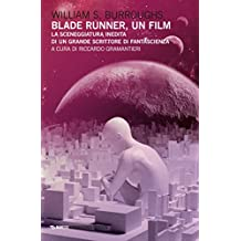 Blade Runner, un film: La sceneggiatura inedita di un grande scrittore di fantascienza (Interstellar - Fantascienza e dintorni)