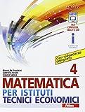 Matematica per istituti tecnici economici 4. Con e-book. Con espansione online. Per le Scuole superiori