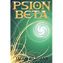 Psion Beta (Psion series #1) by Jacob Gowans (2012-03-10)