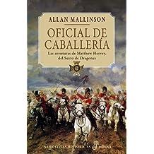Oficial de caballería I (Narrativas Históricas)