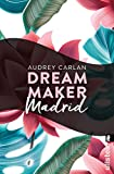 Dream Maker - Madrid (Dream Maker City 10)