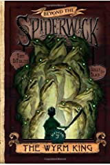 The Wyrm King (Beyond the Spiderwick Chronicles) Hardcover