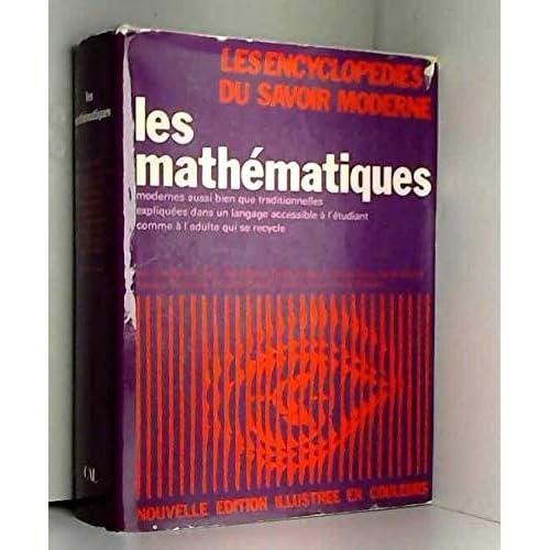 Les dictionnaires du savoir moderne: les mathématiques modernes aussi bien que traditionnelles expliquées dans un langage accessible à l'étudiant comme à l'adulte qui se recycle