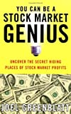 You Can Be a Stock Market Genius: Uncover the Secret Hiding Places of Stock Market Profits by Greenblatt, Joel (1999) Paperback