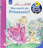 Was macht die Prinzessin? (Wieso? Weshalb? Warum? junior, Band 19)
