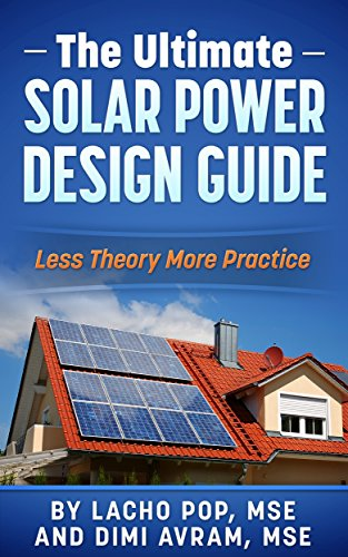 the-ultimate-solar-power-design-guide-less-theory-more-practice-the-missing-guide-for-proven-simple-