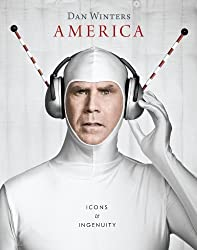 Dan Winters's America: Icons and Ingenuity by Courtney A. McNeil (2012-10-01)