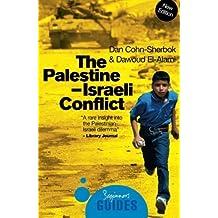 The Palestine-Israeli Conflict: A Beginner's Guide (Beginner's Guides) by Cohn-Sherbok. Dan ( 2008 ) Paperback