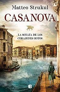 Casanova. La sonata de los corazones rotos par Matteo Strukul