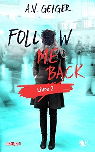 Follow Me Back - Livre 2 - Édition française par A.V. GEIGER