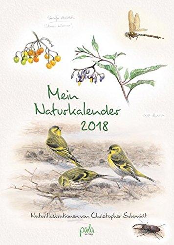 Mein Naturkalender 2018: Naturillustrationen von Christopher Schmidt