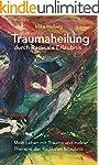 Traumaheilung durch Radikale Erlaubni...