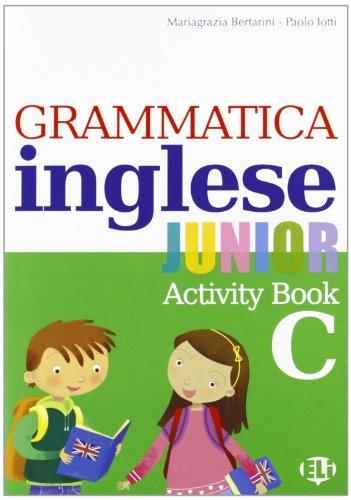 Grammatica inglese junior. Quaderno operativo C. Per la Scuola elementare