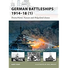 German Battleships 1914-18 (1): Deutschland, Nassau and Helgoland classes (New Vanguard, Band 164)