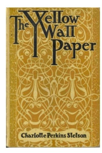 The Yellow Wallpaper (American Feminist Literature)