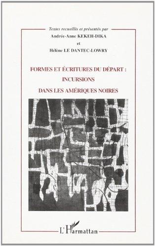 Formes et critures du dpart : incursions dans les Amriques noires