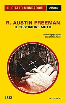 Il testimone muto (Il Giallo Mondadori) di [Freeman, R. Austin]