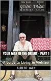 Your Man in the Orient - Part 1: A Guide to Living in Vietnam