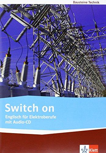 Preisvergleich Produktbild Switch on: Englisch für Elektroberufe. Lehr-/Arbeitsbuch mit Audio-CD (Bausteine Technik)