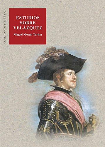 Estudios sobre Velázquez (Arte y estética) por Miguel Morán Turina