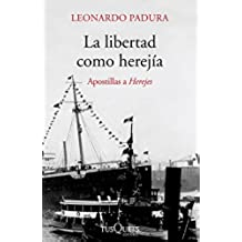 La libertad como herejía (Volumen independiente)