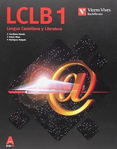 LCLB 1 (Lengua Castellana Bachillerato) Aula 3D - 9788468230504 por Elena Escribano Aleman
