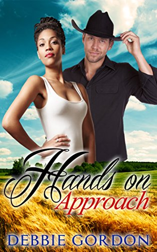 ROMANCE: WESTERN ROMANCE: Hands on Approach (American Contemporary Interracial Multicultural African Women Fiction)