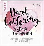 Handlettering Liebe & Freundschaft: Liebevolle Lettering-Projekte zum Verschenken