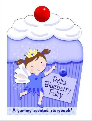 Bella the Blueberry Fairy: My Scented Chunky Storybook by Maria Constant (2012-10-26)