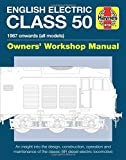 English Electric Class 50 Diesel Locomotive Manual (Owners' Workshop Manual)