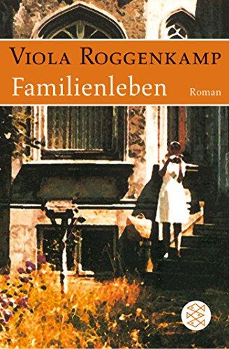 Familienleben: Roman
