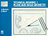 Technical Drawing 1: Plane and Solid Geometry: Plane and Solid Geometry v. 1 (Longman International Technical Texts)
