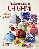 Favolose scatole in origami. Ediz. illustrata