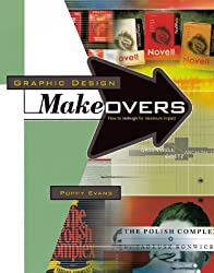 Graphic Design Makeovers: How to Redesign for Maximum Impact by Poppy Evans (2001-01-02)