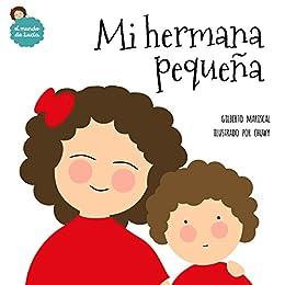 Mi hermana pequeña: un libro ilustrado para niños sobre la