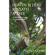 Heaven is Here, Beneath a Tree (Little Books by Patricia Cori Book 1)