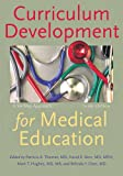 Curriculum Development for Medical Education – A Six–Step Approach 3e