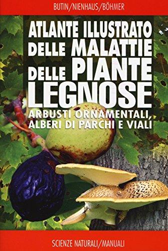 atlante-illustrato-delle-malattie-delle-piante-legnose-arbusti-ornamentali-alberi-di-parchi-e-viali
