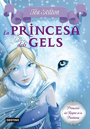 1. La princesa dels gels (TEA STILTON. PRINCESES DEL REGNE DE LA FANTASIA Book 7) (Catalan Edition) por Tea Stilton