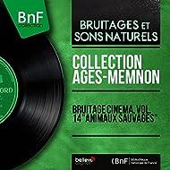 "Bruitage cinéma, vol. 14 ""Animaux sauvages"" (Mono Version)"
