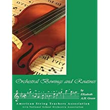 Orchestral Bowings and Routines by Green, Elizabeth A. H. (2010) Paperback