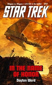 In The Name Of Honor: Star Trek The Original Series (Star Trek: The Original Series Book 97) by [Ward, Dayton]