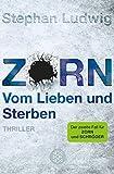 Zorn - Vom Lieben und Sterben von Stephan Ludwig