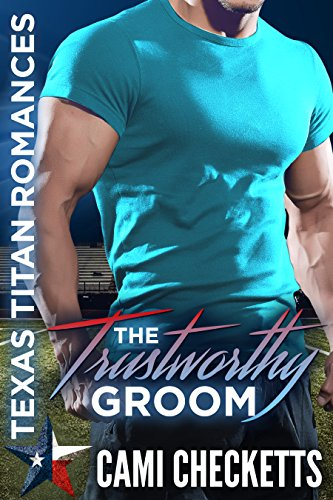 The Trustworthy Groom (Texas Titan Romance)