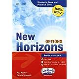 New Horizons Options. Pre-intermediate. Entry book-Student's book-Pratice book-My digital book. Con espansione online. Per le Scuole superiori. Con DVD-ROM